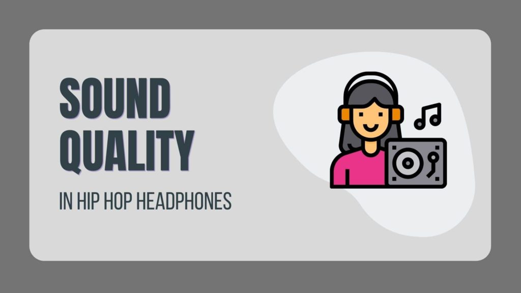 Sound Quality In Hip Hop Headphones